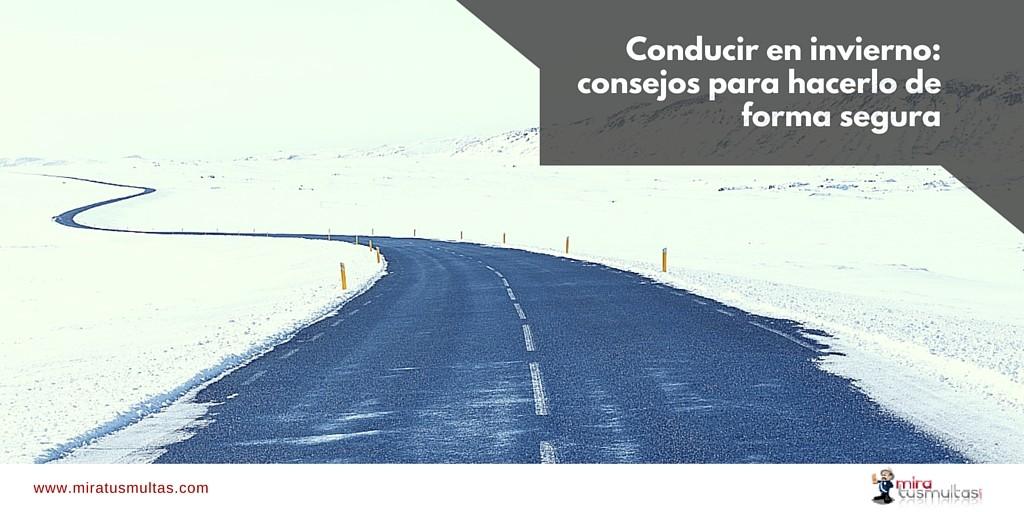 Conducción segura en invierno. Miratusmultas