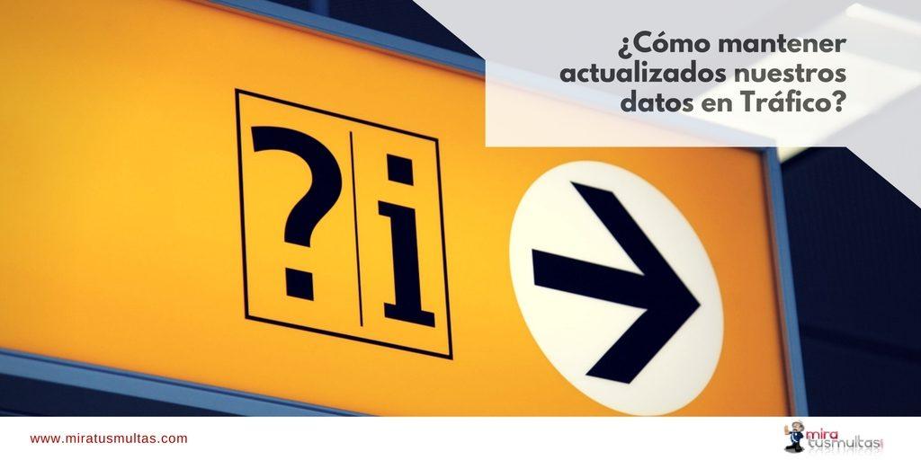 Mantener actualizados mis datos en Tráfico - Miratusmultas