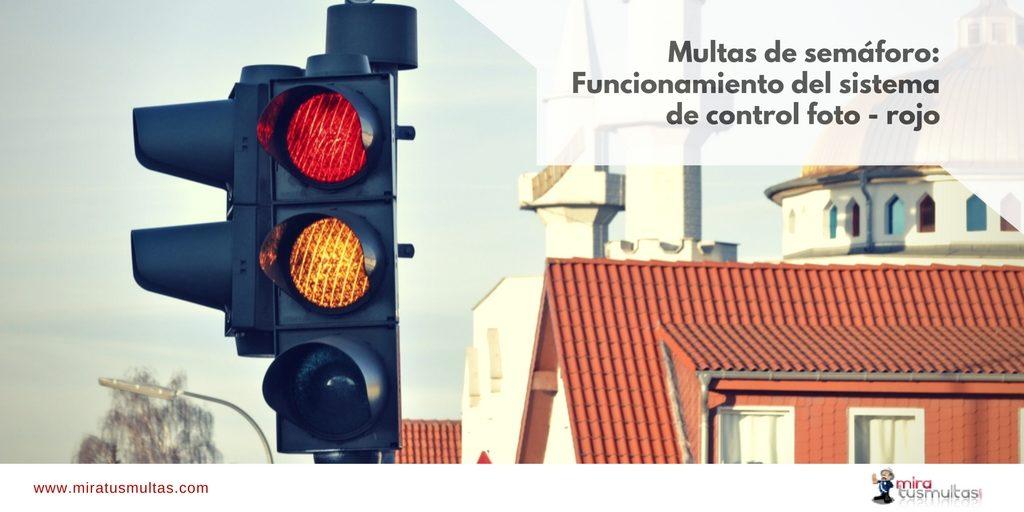 Multas de semáforo: Funcionamiento sistema foto-rojo. Miratusmultas
