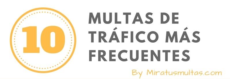 10 multas de tráfico más frecuentes. Miratusmultas.com
