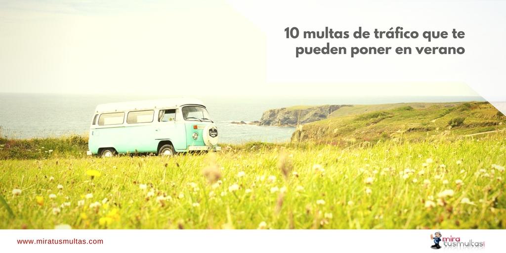 10 multas de tráfico que te pueden poner en verano. Miratusmultas.com