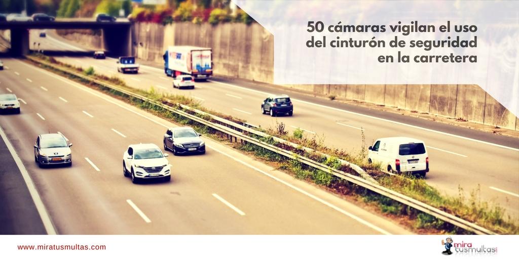 Cámaras de tráfico para vigilar el uso del cinturón de seguridad en la carretera. Miratusmultas.com