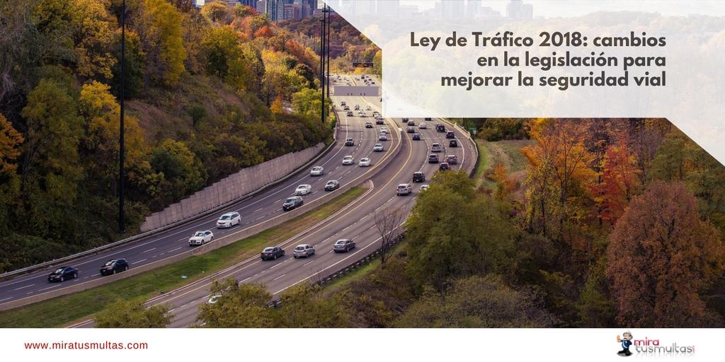 Ley de Tráfico 2018. Miratusmultas.com