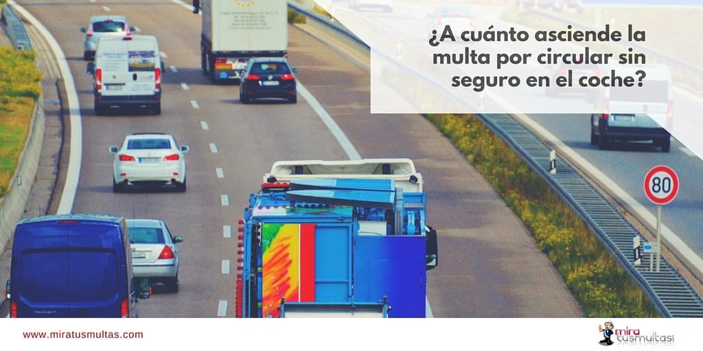 Multa por circular sin seguro en el coche_Miratusmultas