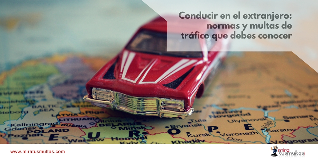 Conducir en el extranjero- Normas y multas. Miratusmultas