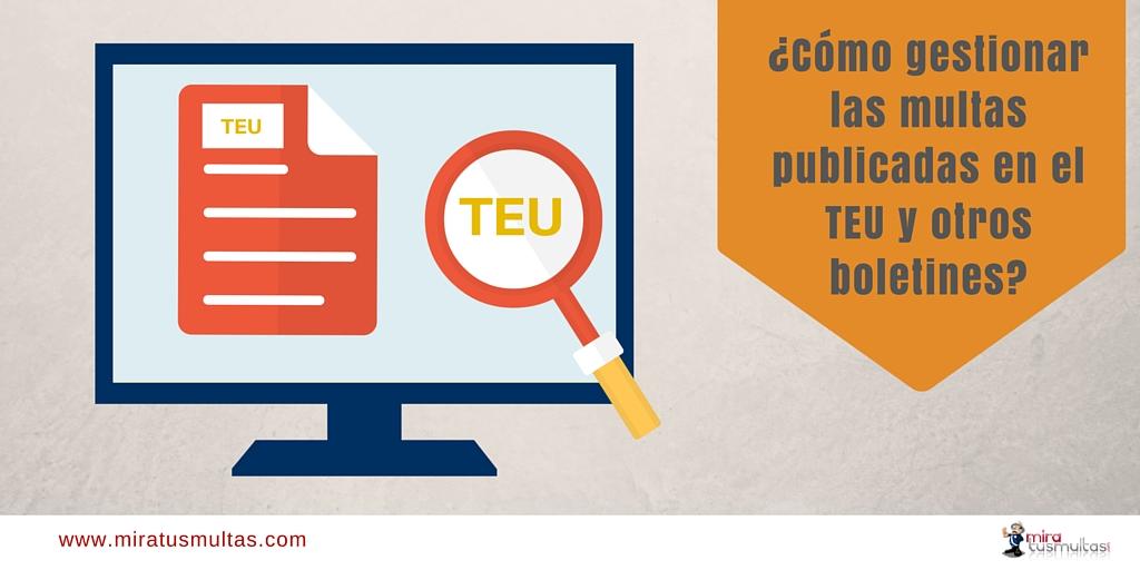 Cómo gestionar multas publicadas en boletines y TEU - Miratusmultas