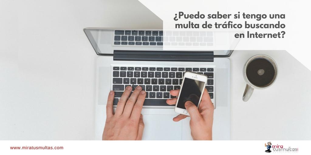 Saber si tengo multas buscado en Internet. Miratusmultas.com