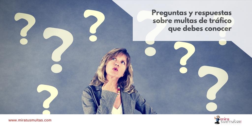 Preguntas y respuestas frecuentes sobre multas de tráfico. Miratusmultas.com