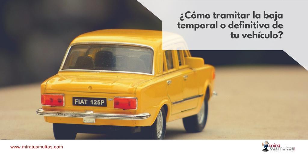 Tramitar la baja temporal o definitiva de tu vehículo. Miratusmultas.com